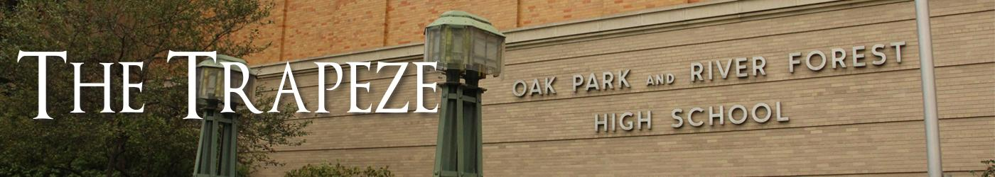 The student newspaper of Oak Park and River Forest High School